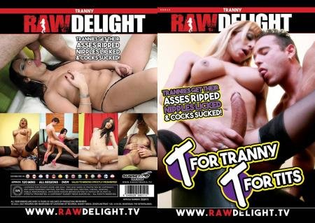 T For Tranny T For Tits (Shemale)  [SD] Raw Delight