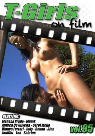 T-Girls On Film 95 (Munik, Melissa Prado, Bianca Ferrari, Jady, Carol Mello, Sabrine Renan, Lea Jeniffer)  [SD] Sodom Video